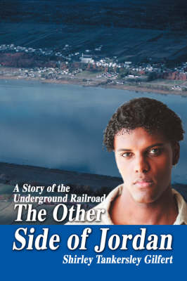 The Other Side of Jordan: A Story of the Underground Railroad (Paperback)