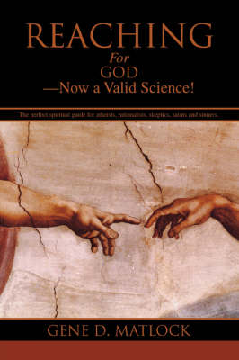 Reaching for God-Now a Valid Science! (Paperback)