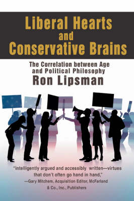 Liberal Hearts and Conservative Brains: The Correlation Between Age and Political Philosophy (Paperback)