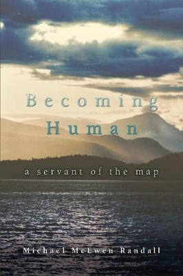 Becoming Human: A Servant of the Map (Paperback)