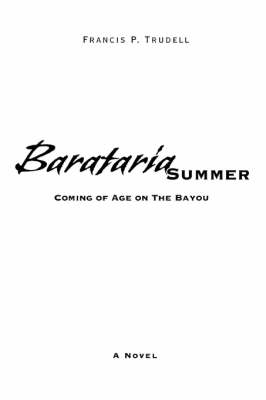 Barataria Summer: Coming of Age on the Bayou (Paperback)