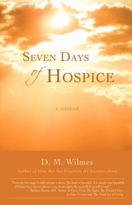 Seven Days of Hospice: A Memoir (Paperback)
