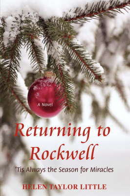 Returning to Rockwell: 'Tis Always the Season for Miracles (Paperback)