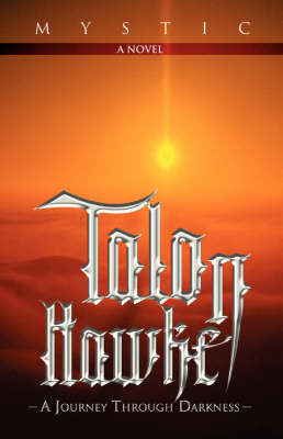 Talon Hawke: A Journey Through Darkness (Paperback)