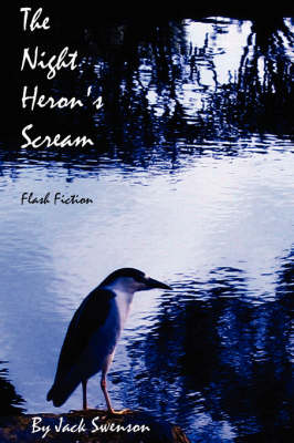 The Night Heron's Scream: Flash Fiction (Paperback)