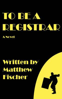 To Be a Registrar (Paperback)