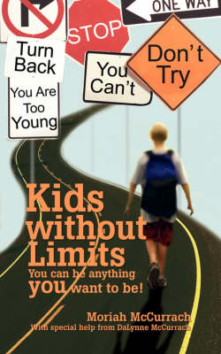 Kids Without Limits: You Can Be Anything You Want to Be! (Paperback)