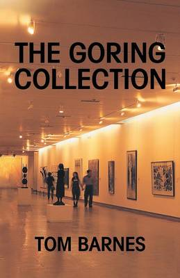 The Goring Collection: Art Cartel Auctions Nazi Plunder (Paperback)