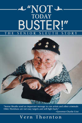 Not Today Buster!: The Senior Sleuth Story (Paperback)