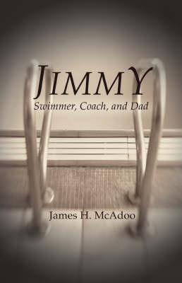Jimmy: Swimmer, Coach, and Dad (Paperback)