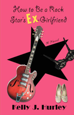 How to Be a Rock Star's Ex-Girlfriend (Paperback)