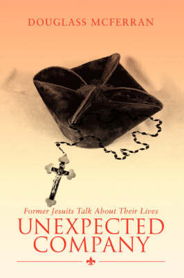 Unexpected Company: Former Jesuits Talk about Their Lives (Paperback)