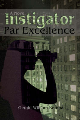 Instigator Par Excellence (Paperback)