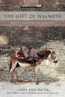 The Gift of Walnuts: Boot Camping in Albania (Paperback)