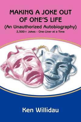Making a Joke Out of One's Life: (An Unauthorized Autobiography) (Paperback)