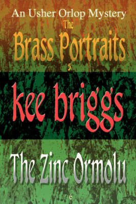 The Brass Portraits & the Zinc Ormolu: The Usher Orlop Mystery Series 5 & 6 (Paperback)