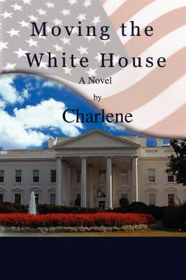 Moving the White House (Paperback)