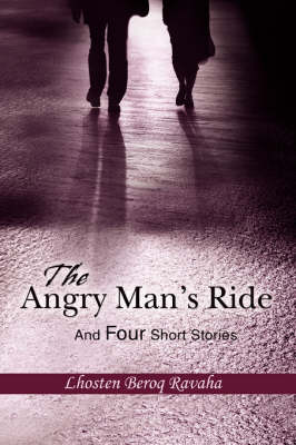 The Angry Man's Ride: And Four Short Stories (Paperback)