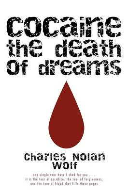 Cocaine the Death of Dreams (Paperback)