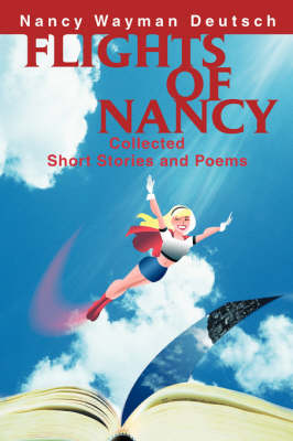 Flights of Nancy: Collected Short Stories and Poems (Paperback)