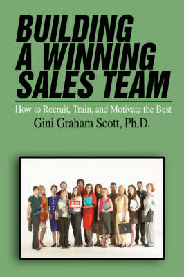 Building a Winning Sales Team: How to Recruit, Train, and Motivate the Best - Entrepreneur's Guide (Paperback)