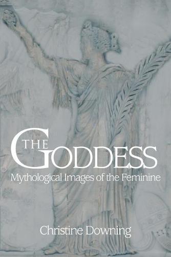The Goddess: Mythological Images of the Feminine (Paperback)