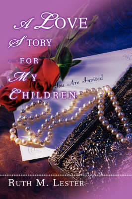A Love Story-For My Children (Paperback)