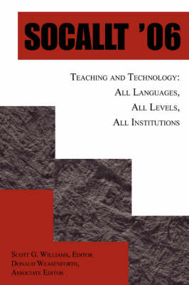 Socallt '06: Teaching and Technology: All Languages, All Levels, All Institutions (Paperback)