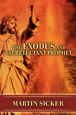 The Exodus and the Reluctant Prophet (Paperback)