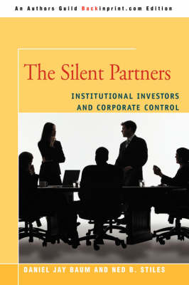 The Silent Partners: Institutional Investors and Corporate Control (Paperback)