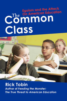 The Common Class: Egoism and the Attack on American Education (Paperback)