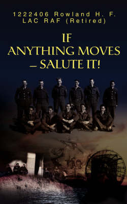 If Anything Moves--Salute It! (Paperback)