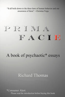 Prima Facie: A Book of Psychaotic* Essays (Paperback)