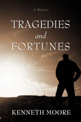 Tragedies and Fortunes: A Memoir (Paperback)