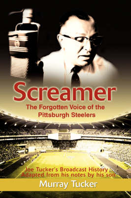 Screamer: The Forgotten Voice of The Pittsburgh Steelers (Paperback)