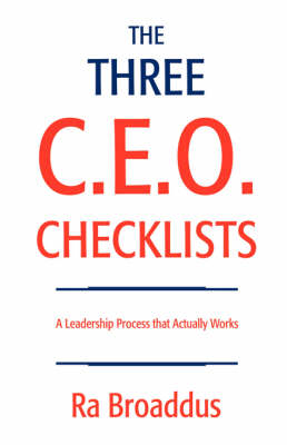 The Three C.E.O. Checklists: A Leadership Process That Actually Works (Paperback)