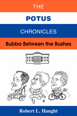 The Potus Chronicles: Bubba Between the Bushes (Paperback)