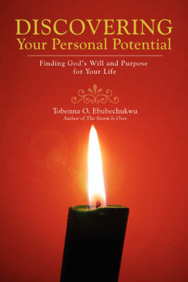Discovering Your Personal Potential: Finding God's Will and Purpose for Your Life (Paperback)