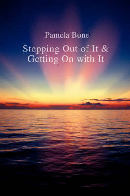 Stepping Out of It & Getting on with It (Paperback)