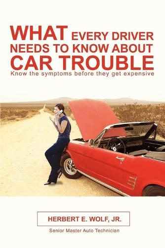 What Every Driver Needs to Know about Car Trouble (Paperback)