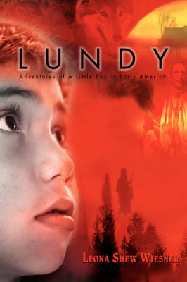 Lundy: Adventures of a Little Boy in Early America (Paperback)