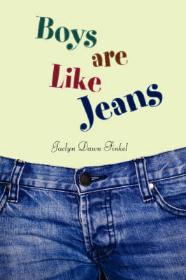 Boys Are Like Jeans (Paperback)