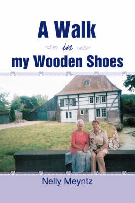 A Walk in My Wooden Shoes (Paperback)