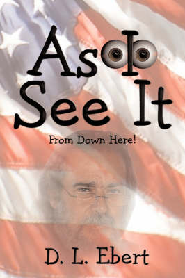 As I See It: From Down Here! (Paperback)