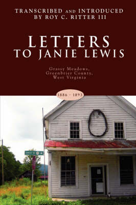 Letters to Janie Lewis: Grassy Meadows, Greenbrier County, West Virginia (Paperback)