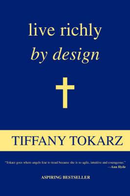 Live Richly by Design (Paperback)