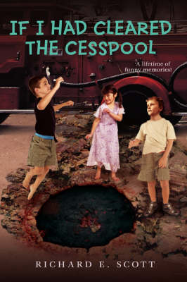 If I Had Cleared the Cesspool: A Lifetime of Funny Memories! (Paperback)