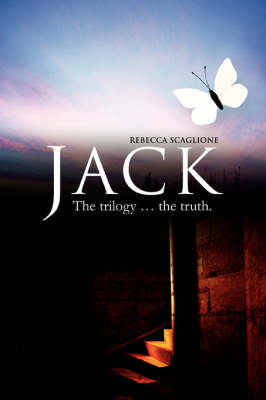 Jack: The Trilogy ... the Truth. (Paperback)
