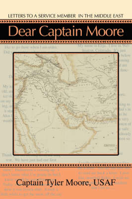 Dear Captain Moore: Letters to a Service Member in the Middle East (Paperback)