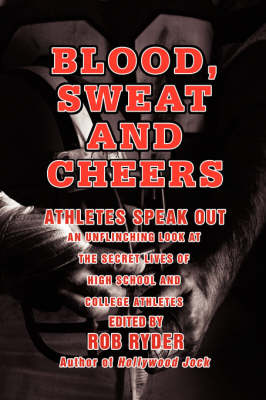 Blood, Sweat and Cheers: Athletes Speak Out (Paperback)